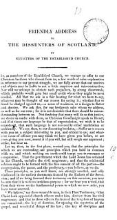 Friendly address to the dissenters of Scotland, by ministers of the established Church [by R.S. Candlish].
