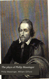 The Plays of Philip Massinger,