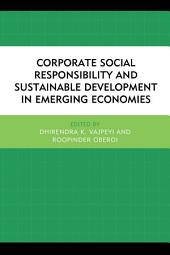 Corporate Social Responsibility and Sustainable Development in Emerging Economies
