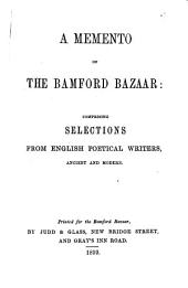 A Memento of the Bamford Bazaar: comprising selections from English poetical writers, etc. [Edited by J. Browne.]