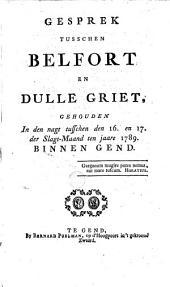 Gesprek tusschen Belfort en Dulle Griet, gehouden in den nagt tusschen den 16. en 17. der slagt-maand ten jaare 1789 binnen Gend