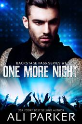 One More Night #1: Backstage Pass Series #1