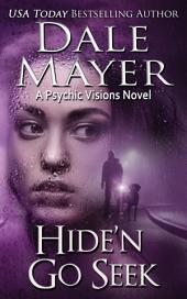 Hide'n Go Seek (Mystery, Thriller, Romantic Suspense): A Psychic Visions novel
