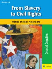 From Slavery to Civil Rights: Profiles of Black Americans