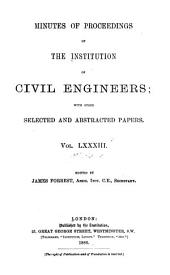 Minutes of Proceedings of the Institution of Civil Engineers: Volume 83