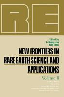 New Frontiers in Rare Earth Science and Applications PDF