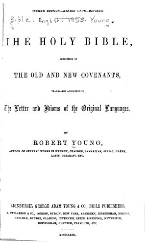 The Holy Bible  Consisting of the Old and New Covenants