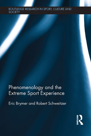 Phenomenology and the Extreme Sport Experience PDF
