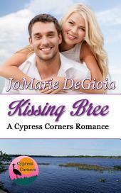 Kissing Bree: Cypress Corners Book 9
