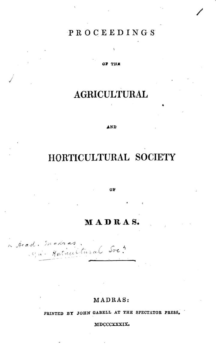 Proceedings of the Agricultural and Horticultural Society of Madras [from July 22, 1839, to April 6, 1842].