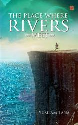 The Place Where The Rivers Meet Book PDF