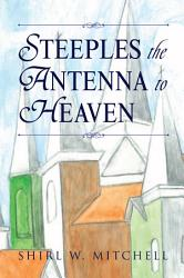 STEEPLES THE ANTENNA TO HEAVEN PDF