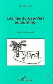 Les îles du Cap-Vert aujourd'hui: Perdues dans l'immensité