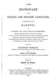 A New Dictionary of the Italian and English Languages Based Upon that of Baretti ...: English and Italian, Volume 2