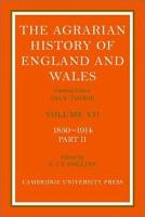 The agrarian history of England and Wales  7  1850   1914   Pt  2 PDF