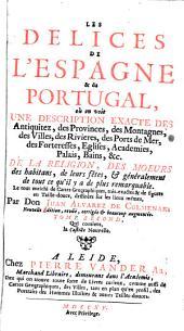 Les délices de l'Espagne et du Portugal où on voit une descrition exacte des Antiquitez, des moeurs... le tout enrichi de cartes géographiques très exactes, de figures en taille douce, dessinées sur les lieux mêmes