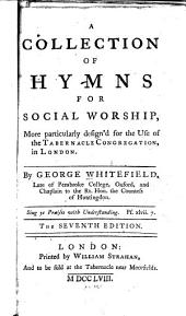 A Collection of Hymns for Social Worship: More Particularly Designed for the Use of the Tabernacle Congregation, in London