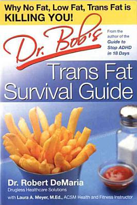 Dr  Bob s Trans Fat Survival Guide PDF