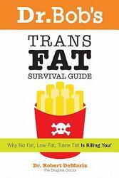 Dr Bob S Trans Fat Survival Guide Book PDF