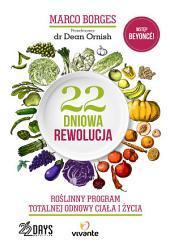 22-dniowa rewolucja: Roślinny program totalnej odnowy ciała i życia