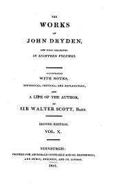 The Works of John Dryden: Now First Collected in Eighteen Volumes, Volume 10