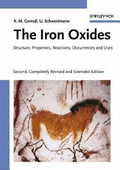 The Iron Oxides: Structure, Properties, Reactions, Occurrences and Uses, Edition 2