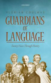 Guardians of Language: Twenty Voices Through History