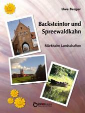 Backsteintor und Spreewaldkahn: Märkische Landschaften