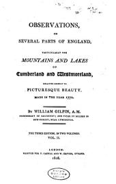 Observations on Several Parts of England, Particularly the Mountains and Lakes of Cumberland and Westmoreland: Relative Chiefly to Picturesque Beauty, Made in the Year 1772, Part 2