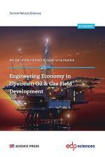 Engineering Economy in Upstream Oil & Gas Field Development