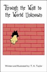 Through The Wall To The World Unknown Book PDF