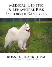 Medical, Genetic & Behavioral Risk Factors of Samoyeds