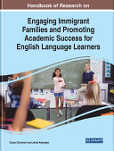 Handbook of Research on Engaging Immigrant Families and Promoting Academic Success for English Language Learners