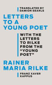 Letters to a Young Poet  With the Letters from the  Young Poet  Book
