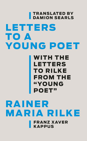 Letters to a Young Poet  With the Letters to Rilke from the   Young Poet