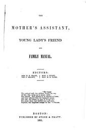 The Mother's Assistant, Young Lady's Friend and Family Manual