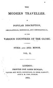 The Modern Traveller. A popular description Geographical, Historical and topographical of the Various Countries of the Globe.