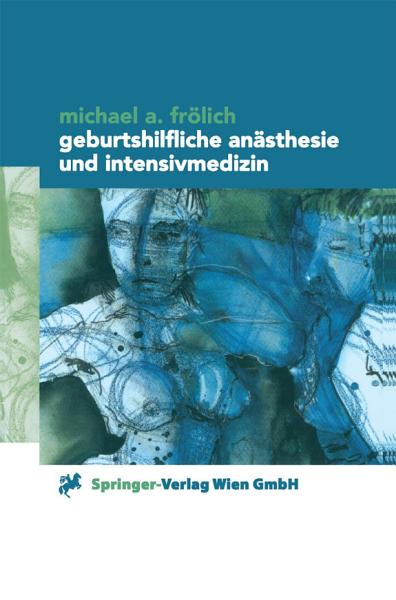 Geburtshilfliche An  sthesie und Intensivmedizin PDF