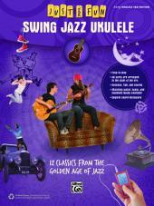 Just for Fun: Swing Jazz Ukulele: 12 Swing Era Classics from the Golden Age of Jazz for Easy Ukulele TAB