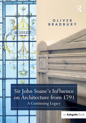 Sir John Soane  Influence on Architecture from 1791