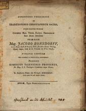Diss. theol. de traditionibus Christianorum sacris: Pars 1