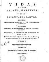 Vidas de los padres, martires y otros principales santos: deducidas de monumentos originales ...