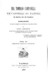 Fra Tommaso Campanella ne' castelli di Napoli, in Roma ed in Parigi: Narrazione, parte III, e Documenti