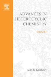 Advances in Heterocyclic Chemistry: Volume 63