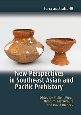 New Perspectives in Southeast Asian and Pacific Prehistory PDF