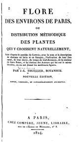 Flore des environs de Paris, ou Distribution méthodique des plantes qui y croissent naturellement