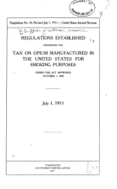 Regulations (no. 16, Revised July 1, 1911) Established Concerning the Tax on Opium Manufactured in the United States for Smoking Purposes Under the Act Approved October 1, 1890