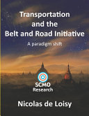 Transportation And The Belt And Road Initiative A Paradigm Shift Color 2nd Edition A Paradigm Shift