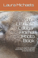 The Ultimate Cougar Animal Photo Book