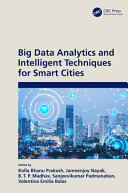 Big Data Analytics and Intelligent Techniques for Smart Cities PDF